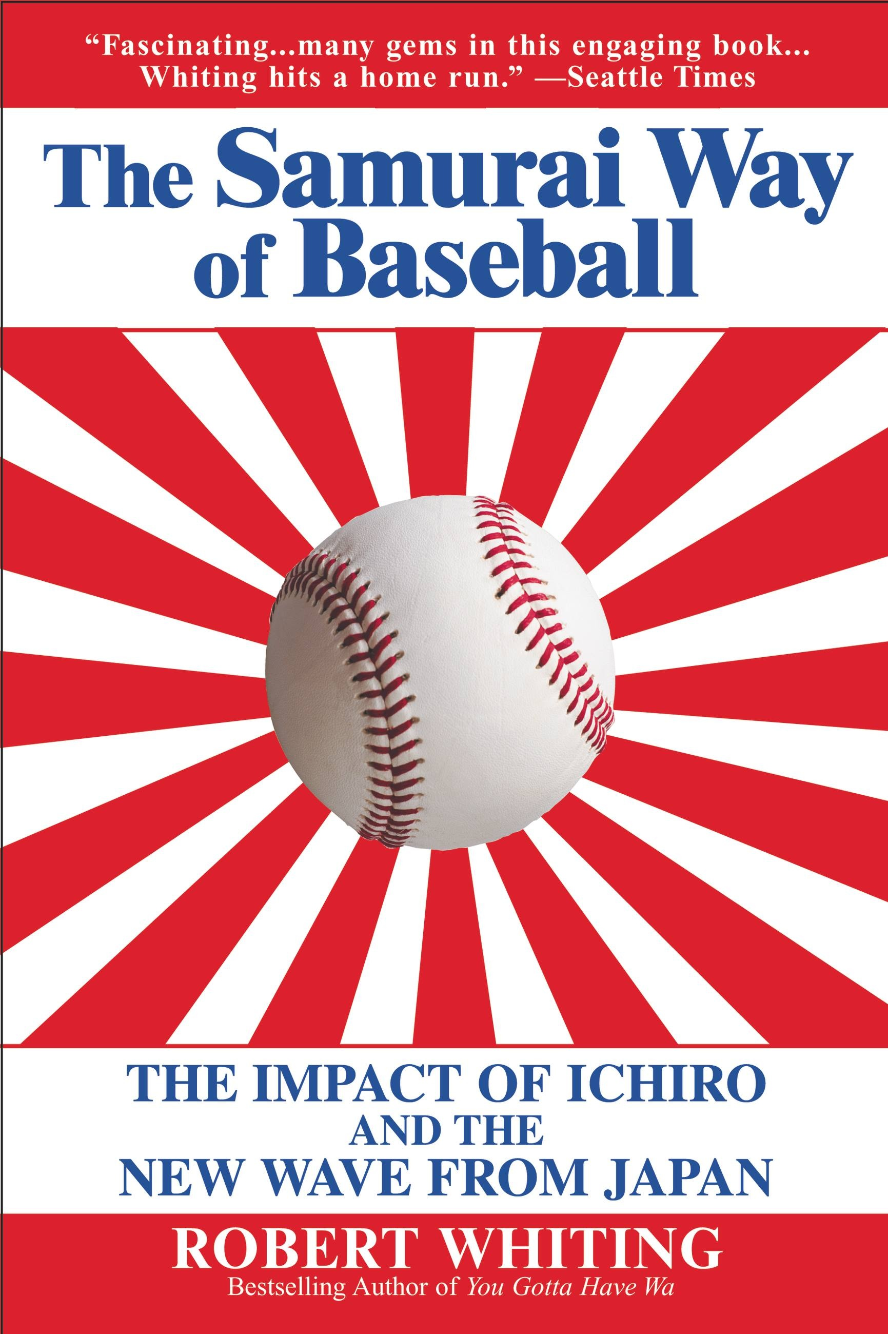 The Samurai Way Of Baseball By Robert Whiting Grand Central Publishing Ichiro Young Red
