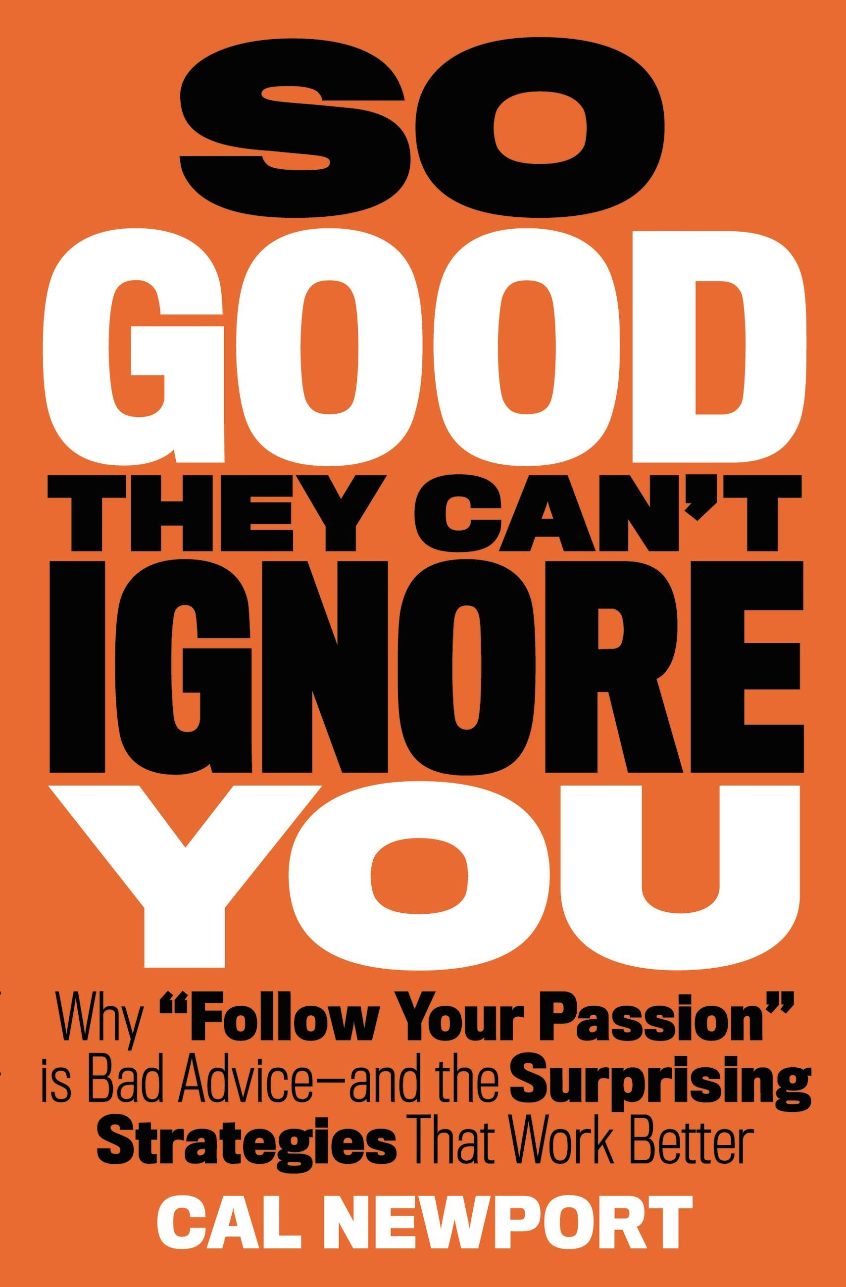 So Good They Can't Ignore You by Cal Newport | Grand Central Publishing