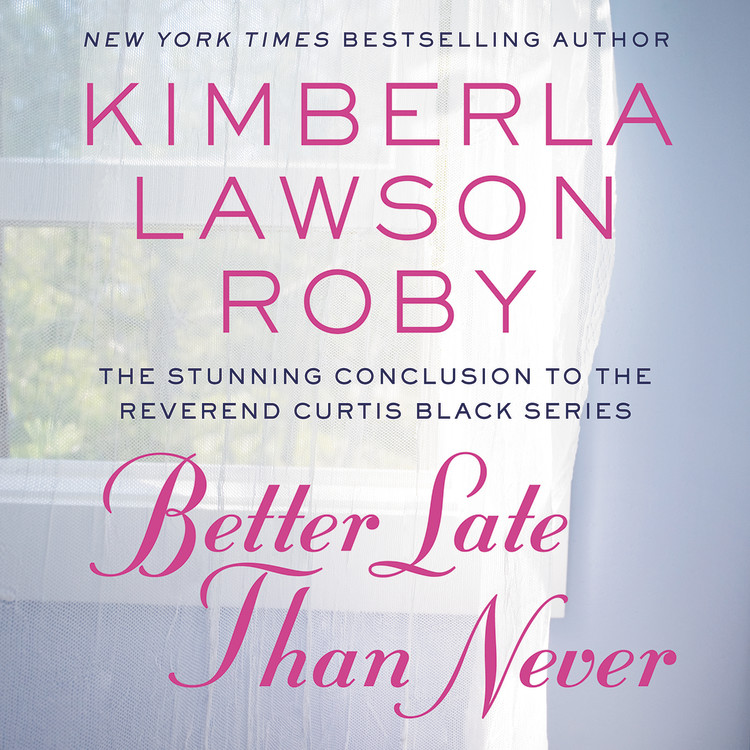 Better Late Than Never By Kimberla Lawson Roby Grand Central