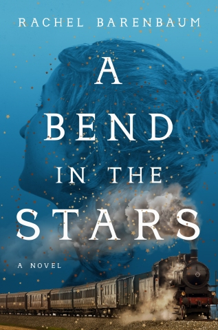 A Bend In The Stars By Rachel Barenbaum Grand Central Publishing