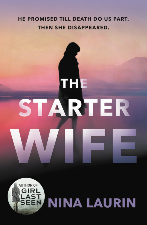 The Starter Wife By Nina Laurin Grand Central Publishing
