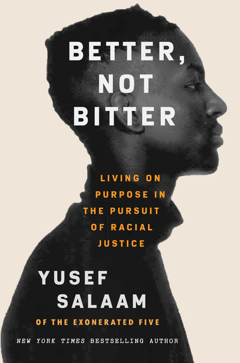 Better, Not Bitter by Yusef Salaam   Grand Central Publishing